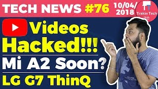 Mi A2, Redmi Y2, Youtube Videos, LG G7 ThinQ, Google Home, iPhone triple Camera, OnePlus 6 -TTN#76