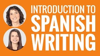 Introduction to Spanish - Introduction to Spanish Writing