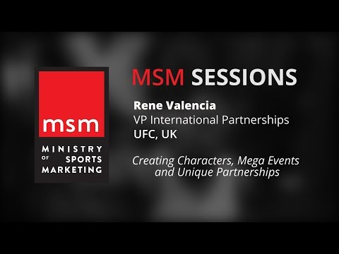 MSM Sessions | Rene Valencia | UFC | Creating Characters, Mega Events and Unique Partnerships