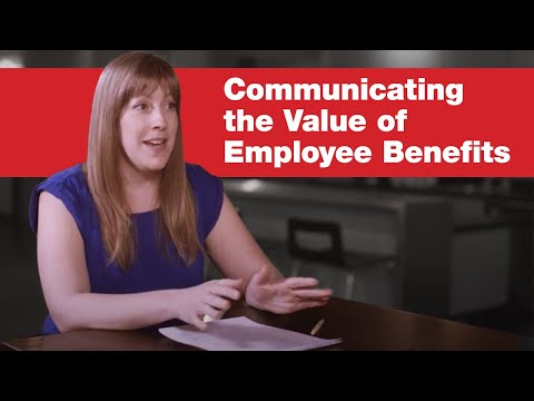 Communicating The Value Of Employee Benefits