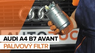 Jak vyměnit palivový filtr na AUDI A4 B7 AVANT [NÁVOD]
