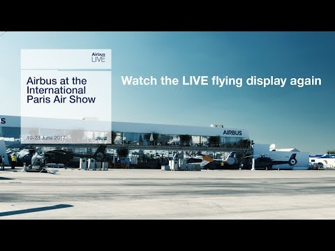 Paris Air Show 2017 - Monday 19 June - Live flying display (uncut version)