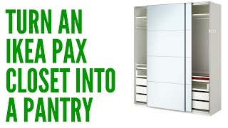Turn an Ikea Pax Closet into a Pantry