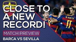 Fc barcelona vs sevilla | close to a new record! match preview
