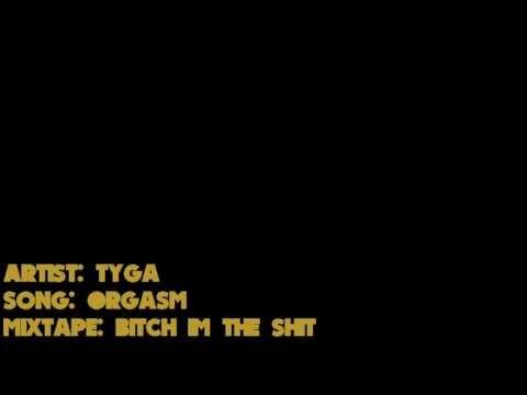 Tyga - Orgasm (Lyrics on screen)