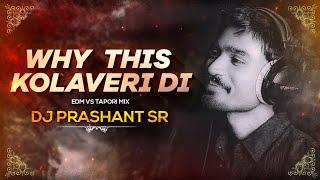 Why This Kolaveri Di South Tapori Mix | Tiktok Viral | Unrelease | DJ Prashant SR