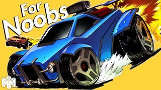 ROCKET LEAGUE ... For Noobs