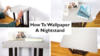 How to Wallpaper a Nightstand