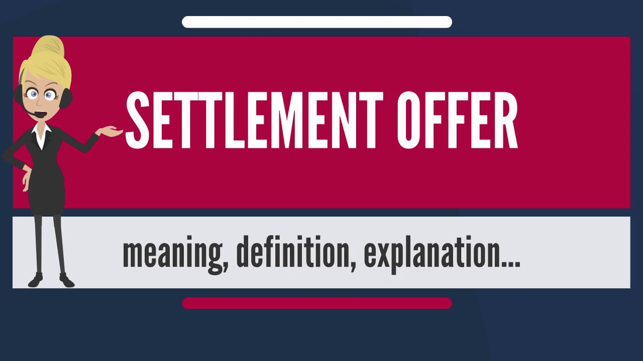 What is settlement offer what does settlement offer mean what does settlement offer mean settlement offer meaning explanation platinumwayz