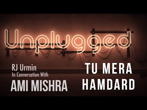 Tu Mera Humdard - Unplugged | Ami Mishra | Fever 104FM