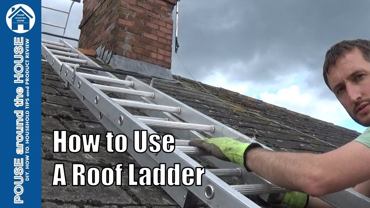 How To Use A Roof Ladder Roof Ladder Tutorial For Diy