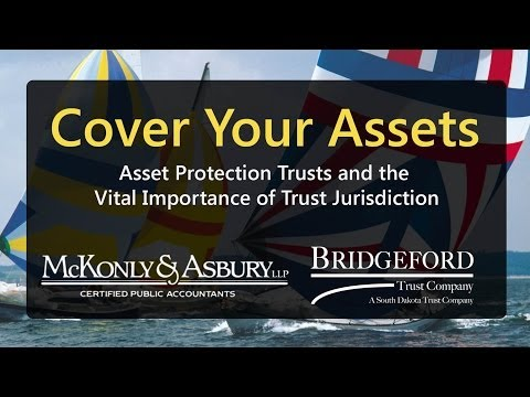 McKonly & Asbury Webinar - Cover Your Assets (Asset Protection Trusts)