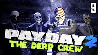 Payday 2: C4...Bitch (Part 9 - The Derp Crew)