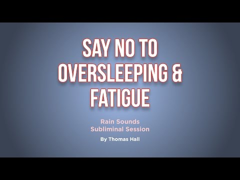 Say No To Oversleeping & Fatigue - Rain Sounds Subliminal Session - By Thomas Hall