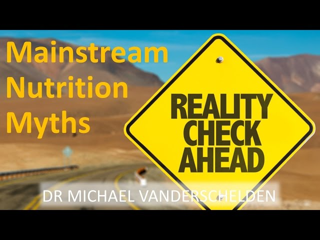 Mainstream Nutritional Myths (Debunked by Science)