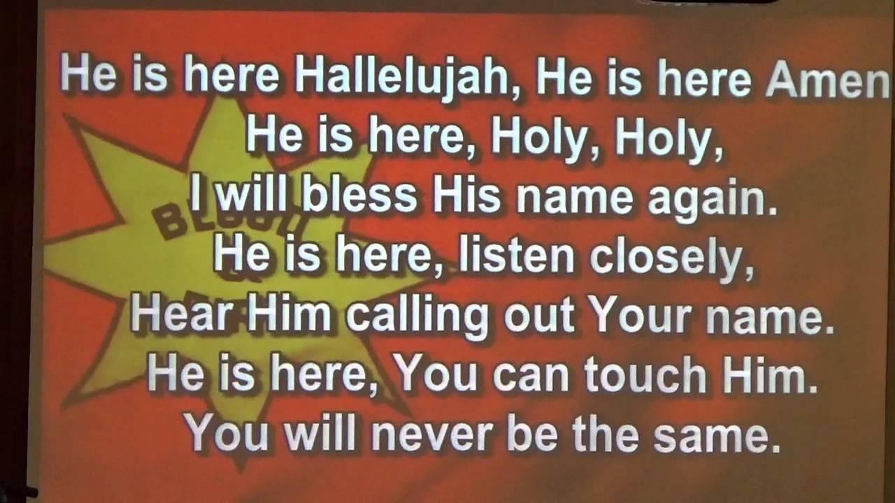 Lyrics to he is here hallelujah