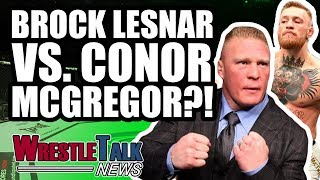 SHOCK Brock Lesnar UFC RETURN! Brock Lesnar Vs. CONOR MCGREGOR?! | WrestleTalk News July 2018