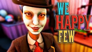 We Happy Few is the tale of a plucky bunch of moderately terrible p...