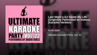 Last Night a DJ Saved My Life (Originally Performed by Indeep) (Karaoke Version)