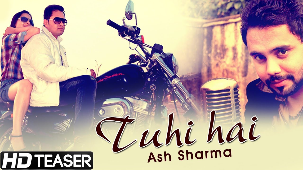 tuhi hai ash sharma official teaser new hindi romantic songs 2015 youtube. Black Bedroom Furniture Sets. Home Design Ideas