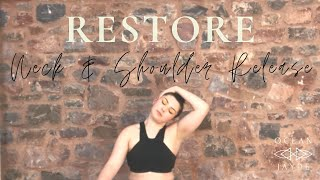 Restore -  A Short Routine to Relieve Stress while Releasing Tension in the Neck and Shoulders