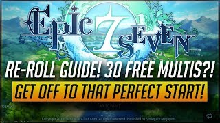 [Epic Seven] Re-Roll Guide!! We Get 30 Free Multi Summons?! How To Get That Perfect Start!