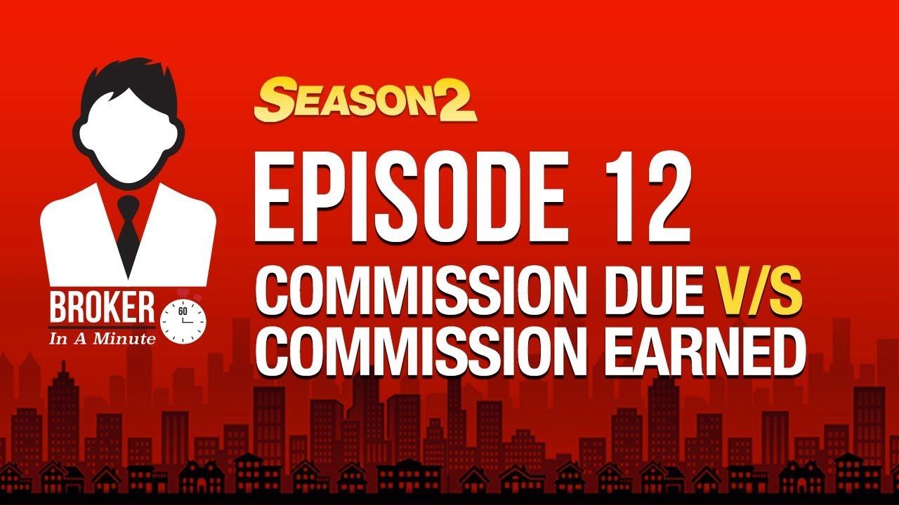 S2 BIM Episode 12:  COMMISSION DUE v/s COMMISSION EARNED