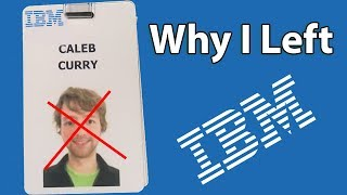Why I left my Job at IBM