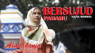Download Lagu BERSUJUD PADAMU~Nazia Marwia~ Cover By ALMA DANIA mp3