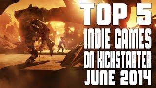 Top 5 Indie Games on Kickstarter - June 2014