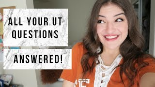 University of Texas Q&A   Answering YOUR Questions!!