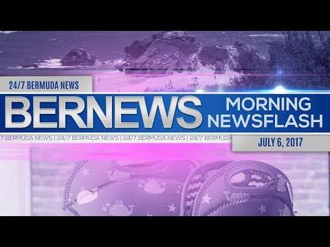 Bernews Morning Newsflash For Thurs, July, 6 2017