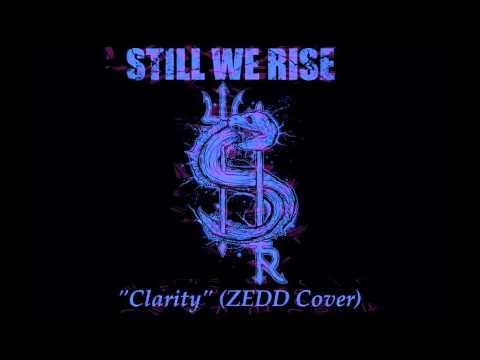 Clarity (Zedd Cover) - Still We Rise