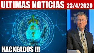 Ultimas Noticias, HACKEAN A BILL GATES, OMS Y LABORATORIO DE WUHAN, COLAPSO ECONÓMICO 23/4/2020