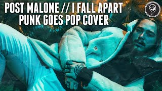 Download Post Malone - I Fall Apart (Punk Goes Pop Cover) Mp3 and Videos