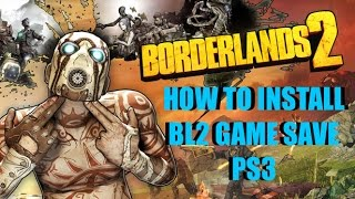 how to install borderlands 2 game save ps3
