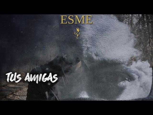 Esme -Tus Amigas (Bachata) iluso