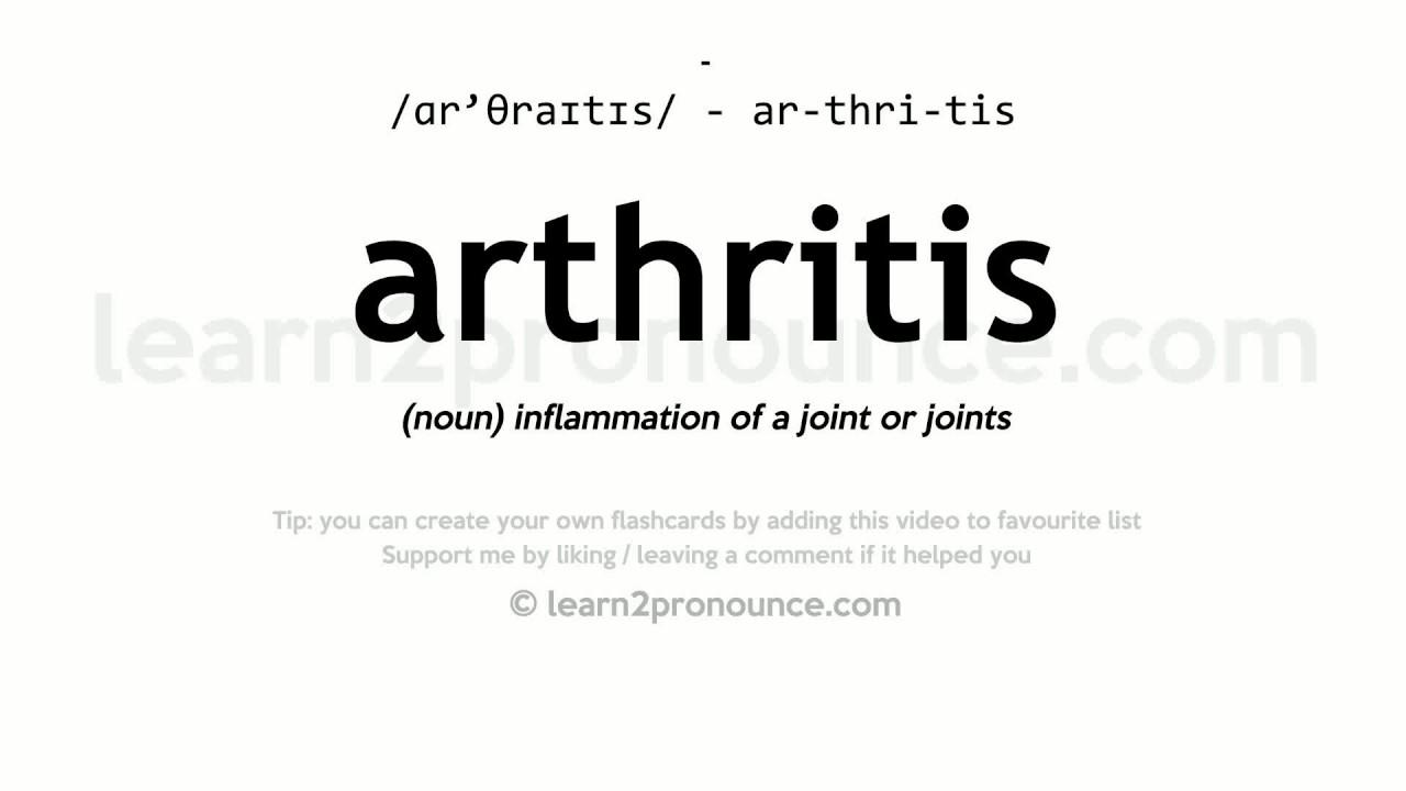 Pronunciation of Arthritis  Definition of Arthritis