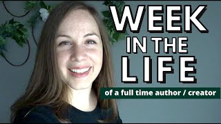 Week in the Life of a Full Time Author / Youtuber: Creating Merch, Editing Books, Videos, & Burn Out