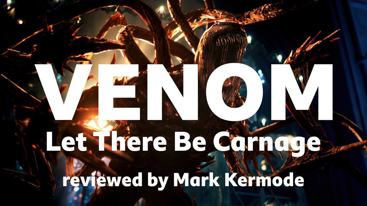 Download Venom: Let There Be Carnage reviewed by Mark Kermode