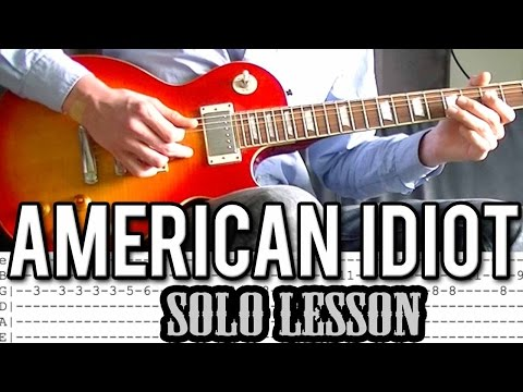 Green Day - American Idiot SOLO Guitar Lesson (With Tabs)
