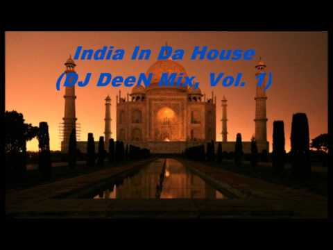 India In Da House, Vol. 1 (DJ DeeN pres. India House Mix)