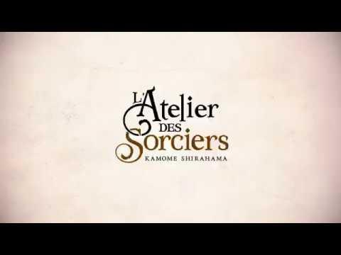 bande annonce de l'album L'Atelier des Sorciers Vol.1