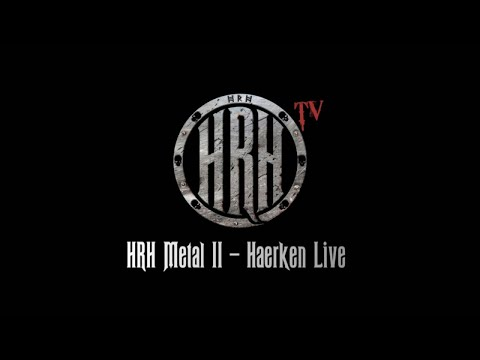 HRH TV - Haerken Live at HRH Metal 2 2018