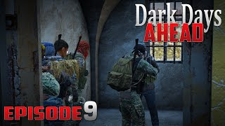 DayZ Standalone: Dark Days Ahead- Ep.9