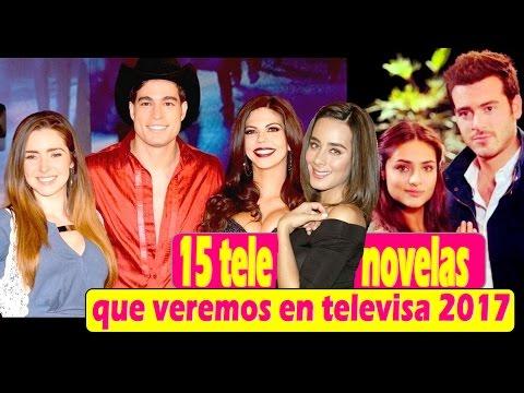 15 Telenovelas de Televisa para 2017!! Lista y Elencos