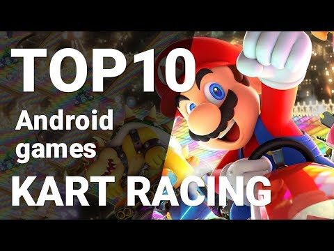 Top 10 Kart Racing Games For Android 2018 [1080p/60fps]