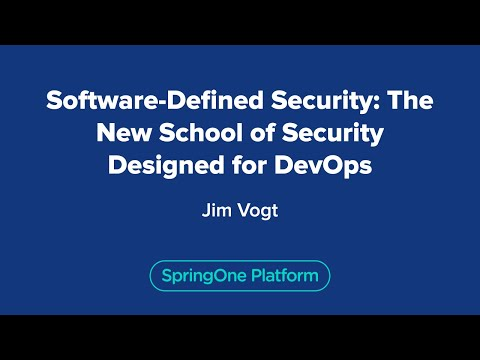 Jim Vogt: Software-Defined Security: The New School of Security Designed for DevOps