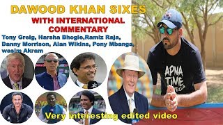 Dawood Khan Sixes With International Commentary  Very Interesting Edited Video