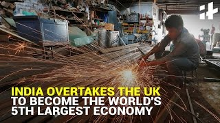 TRENDING: India Overtakes The UK To Become The World's 5th Largest Economy